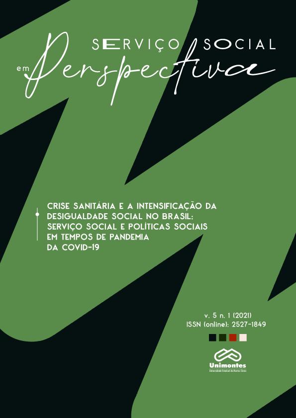 Visualizar v. 5 n. 1 (2021): CRISE SANITÁRIA E A INTENSIFICAÇÃO DA DESIGUALDADE SOCIAL NO BRASIL: SERVIÇO SOCIAL E POLÍTICAS SOCIAIS EM TEMPOS DE PANDEMIA DA COVID-19