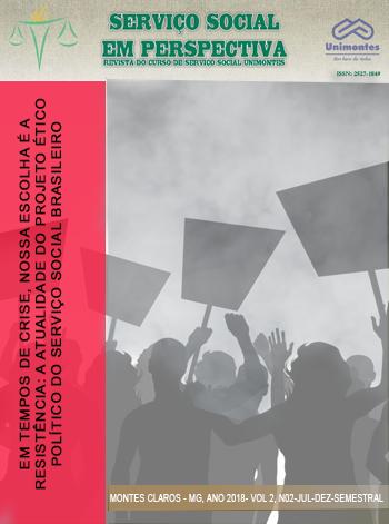 Visualizar v. 2 n. 2 (2018): EM TEMPOS DE CRISE, NOSSA ESCOLHA É A RESISTÊNCIA: A ATUALIDADE DO PROJETO ÉTICO POLÍTICO