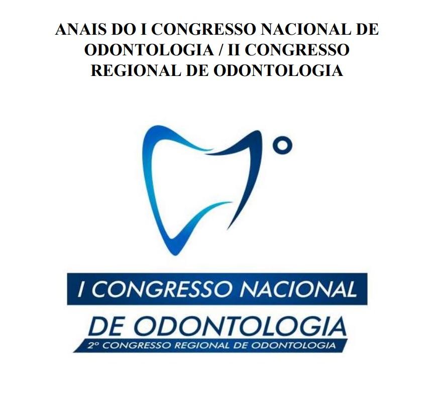 Anais do I Congresso Nacional de Odontologia e II Congresso Regional de Odontologia